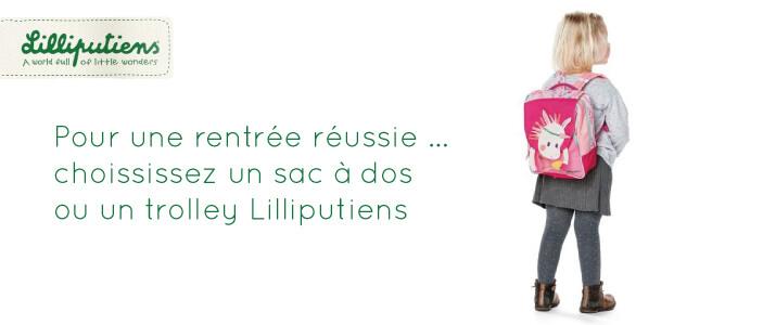 Rentrée scolaire Lilliputiens sac à dos et trolley à petits prix