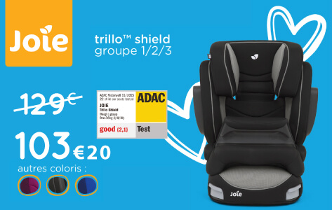 Trillo Shield Joie chez Made in Bébé, le meilleur siège auto 1/2/3 avec bouclier su marché !